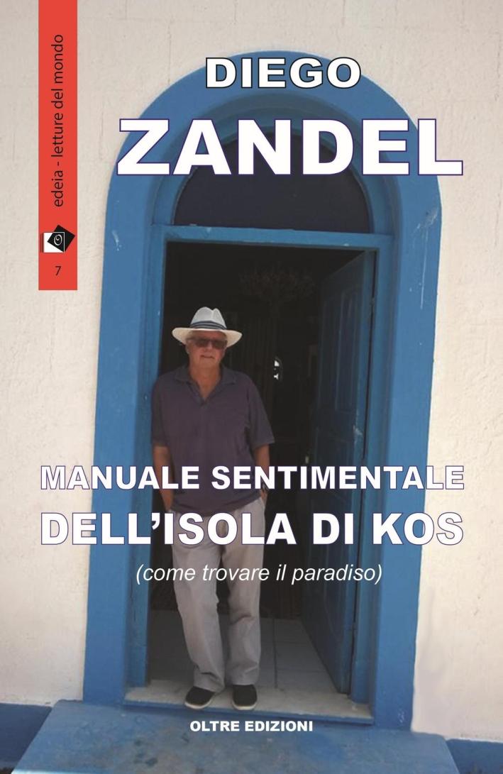 Manuale sentimentale dell'isola di Kos (ovvero come trovare il paradiso)