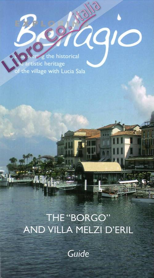 Exploring Bellagio. Discovering the Historical and Artistic Heritage of the Village With Lucia Sala. the