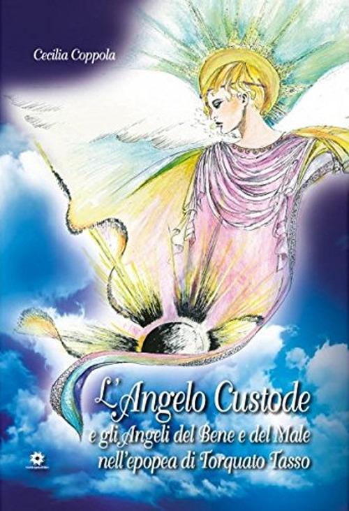 L'Angelo Custode e gli angeli del bene e del male nell'epopea di Torquato Tasso