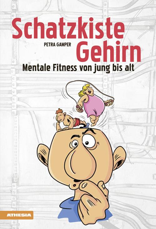 Schatzkiste Gehirn Mentale Fitness von jung bis alt