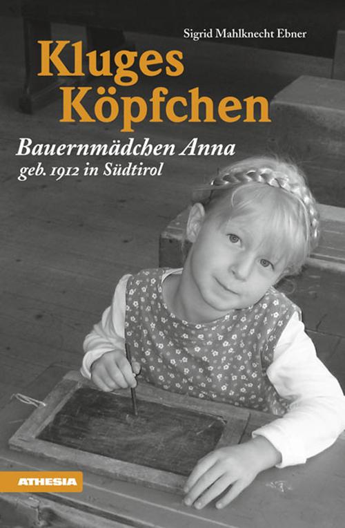 Kluges Köpfchen Bauernmädchen Anna geb. 1912 in Südtirol