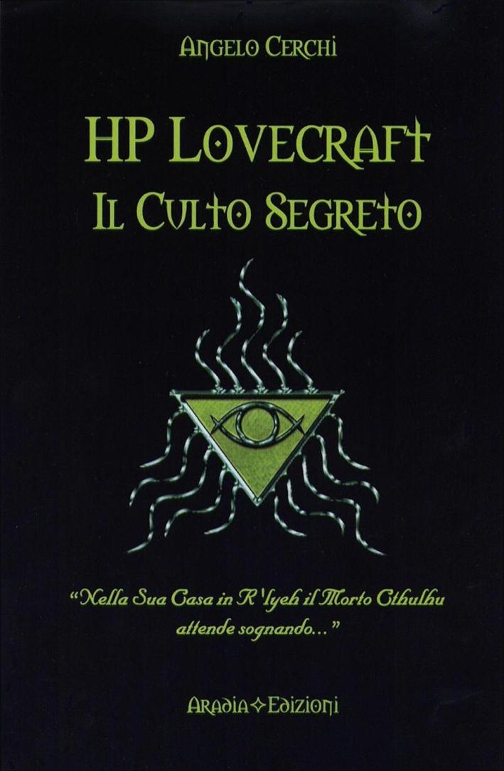 H. P. Lovecraft. Il culto segreto