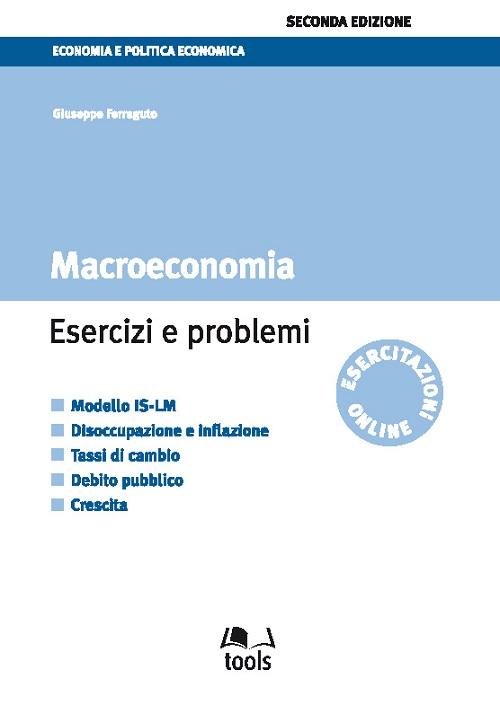 Macroeconomia. Esercizi e problemi