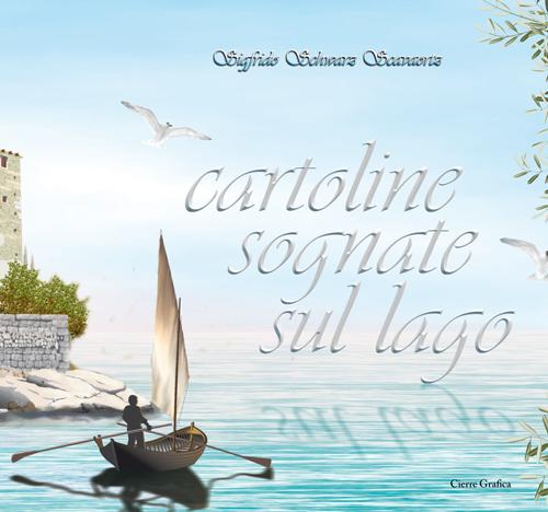 Cartolini sognate sul lago. Ediz. illustrata