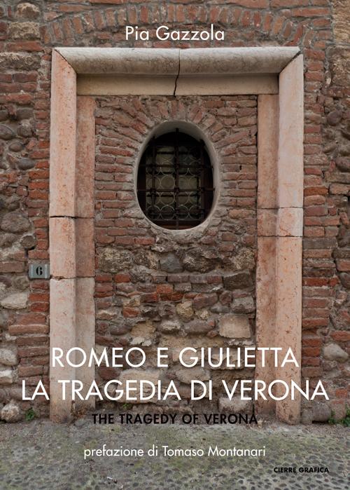 Romeo e Giulietta. La tragedia di Verona