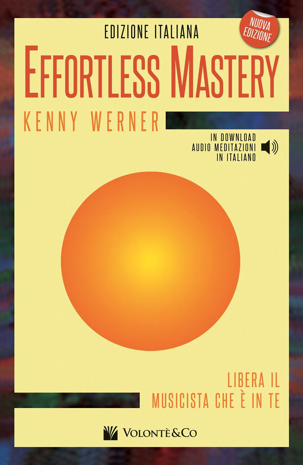 Effortless mastery. Libera il musicista che è in te. Con CD Audio