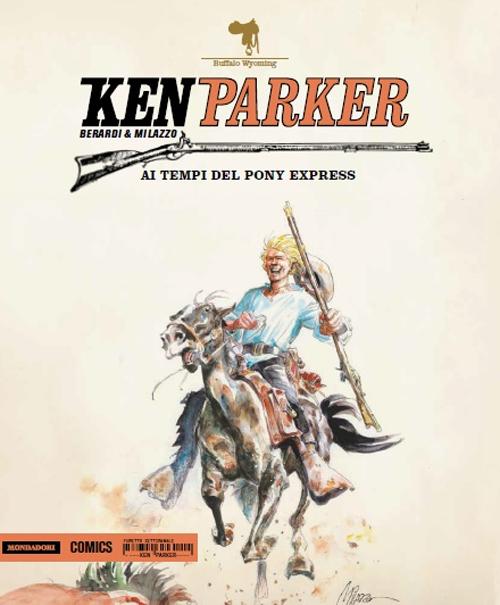 Ai tempi del Pony Express. Ken Parker. Vol. 45