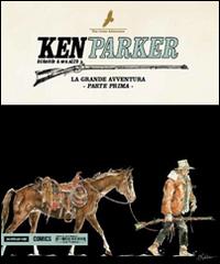 La grande avventura. Ken Parker. Vol. 48