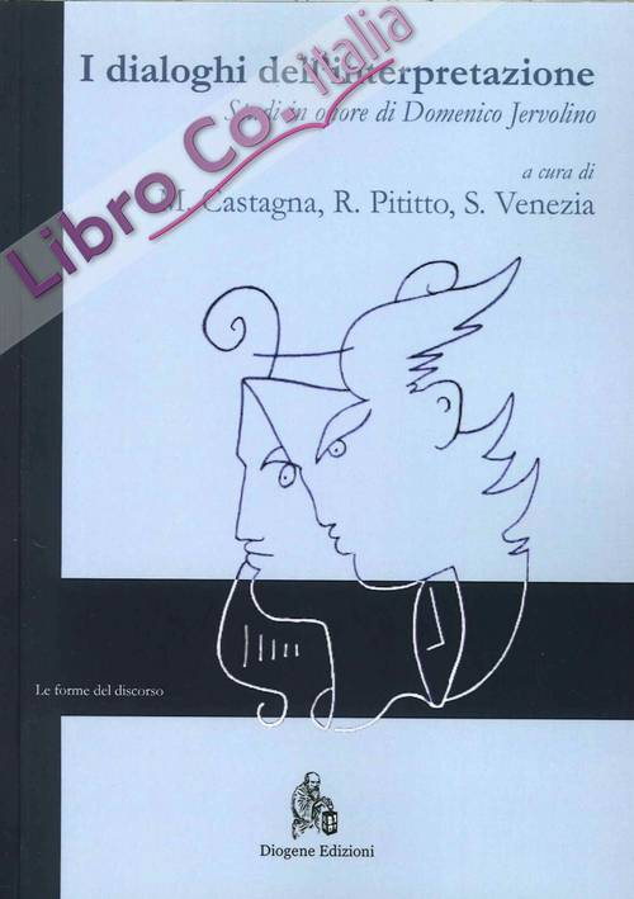 I Dialoghi dell'Interpretazione. Studi in Onore di Domenico Jervolino. Ediz. Italiana, Francese e Tedesca