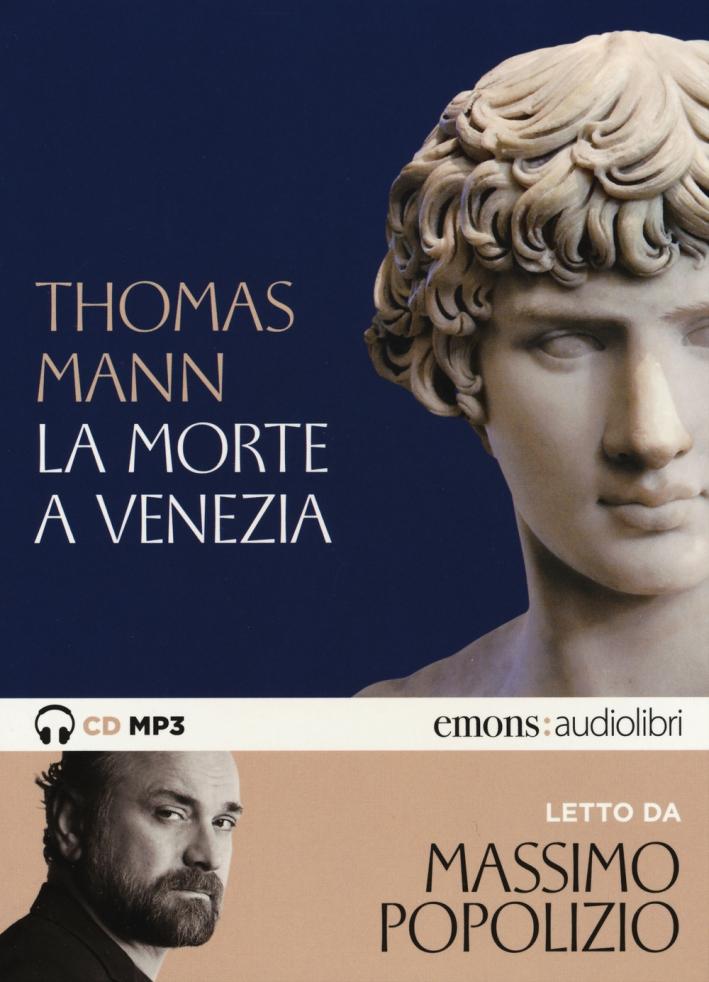 La morte a Venezia letto da Massimo Popolizio. Audiolibro. CD Audio formato MP3. Ediz. integrale
