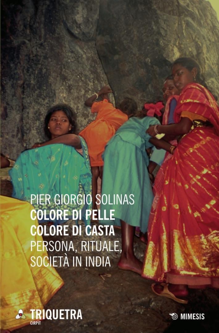Colore di pelle colore di casta. Persona, rituale, società in India