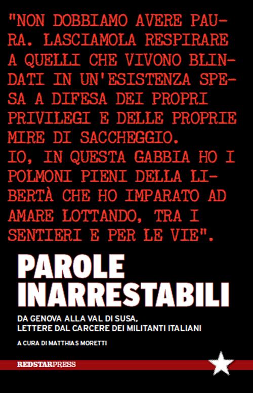 Parole inarrestabili. Da Genova alla Val di Susa, lettere dal carcere dei militanti italiani