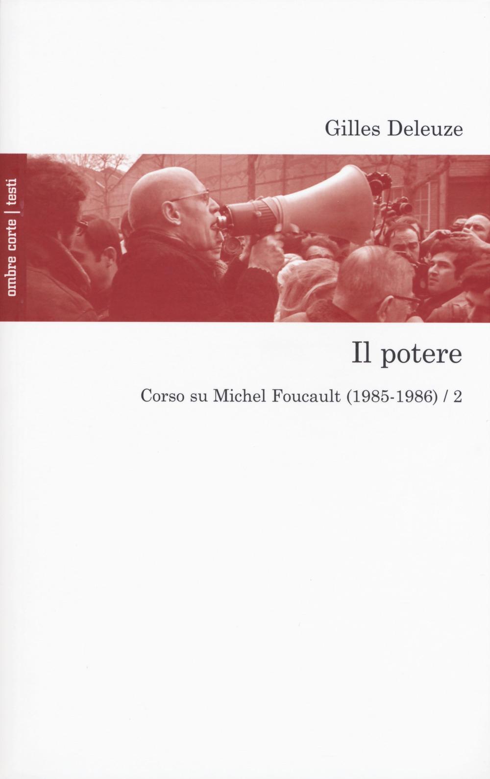 Il potere. Corso su Michel Foucault (1985-1986). Vol. 2