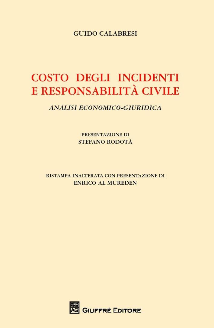Costo degli incidenti e responsabilità civile. Analisi economico-giuridica