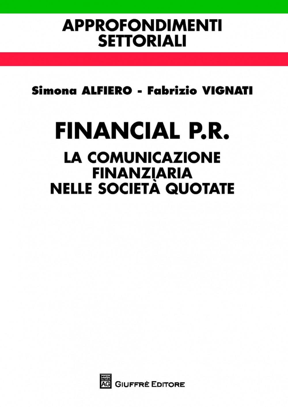 Financial P.R. La comunicazione finanziaria nelle società quotate