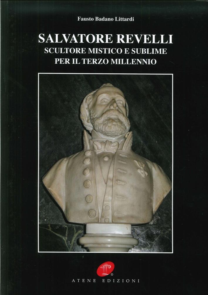 Salvatore Revelli. Scultore mistico e sublime per il terzo millennio