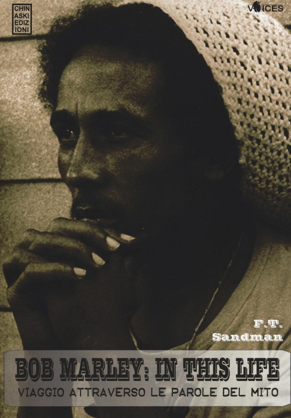 Bob Marley: in this life. Viaggio attraverso le parole del mito