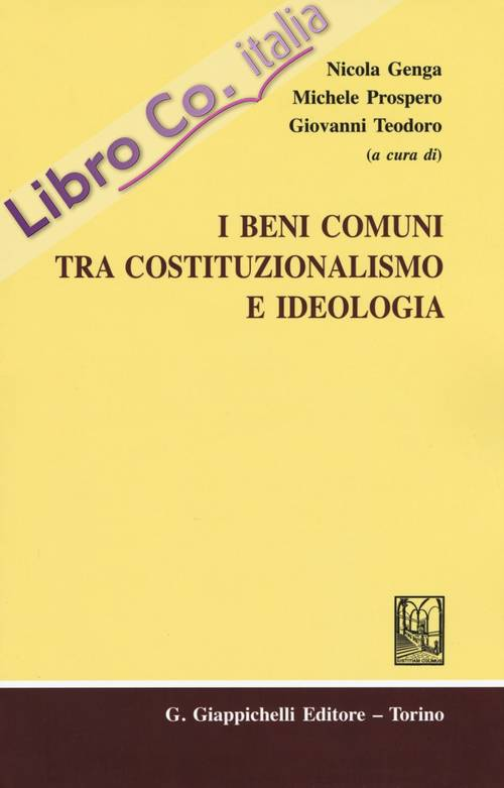 I beni comuni tra costituzionalismo e ideologia