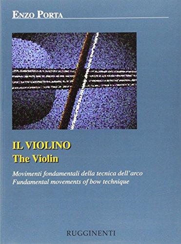 Il violino. Movimenti fondamentali della tecnica dell'arco. Ediz. italiana e inglese