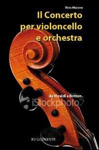 Il concerto per violoncello e orchestra