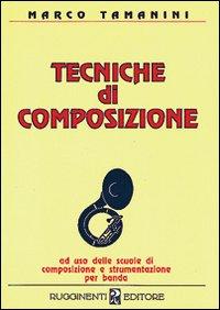 Tecniche di Composizione - Tamanini, Marco
