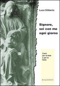 Signore, Sei con Me Ogni Giorno - Luca Diliberto