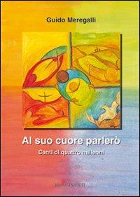 Al Suo Cuore Parlerò - Meregalli, Guido