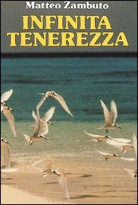 Infinita Tenerezza - Zambuto Matteo