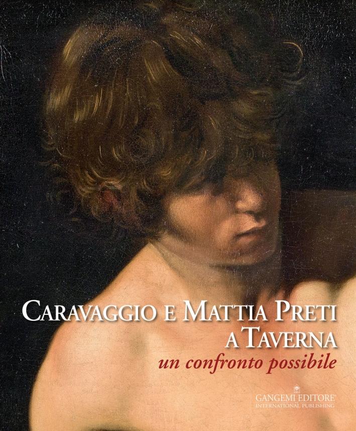 Caravaggio e Mattia Preti a Taverna. Un confronto possibile