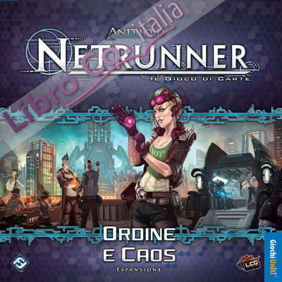 Android Netrunner. Ordine e Caos. [Espansione per Android Netrunner]