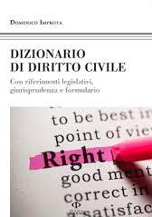 Dizionario di diritto civile. Con riferimenti legislativi, giurisprudenza e formulario.