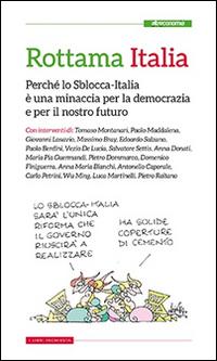 Rottama Italia. Perché lo Sblocca-Italia è una minaccia per la democrazia e per il nostro futuro.