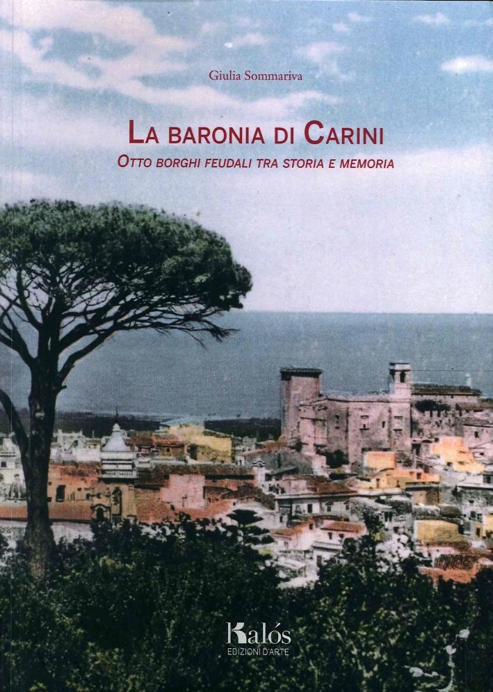 La Baronia di Carini. Otto Borghi Feudali tra Storia e Memoria.