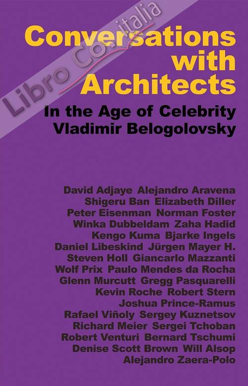 Conversations With Architects. In the Age of Celebrity.