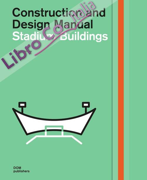 Stadium Buildings. Construction and Design Manual.