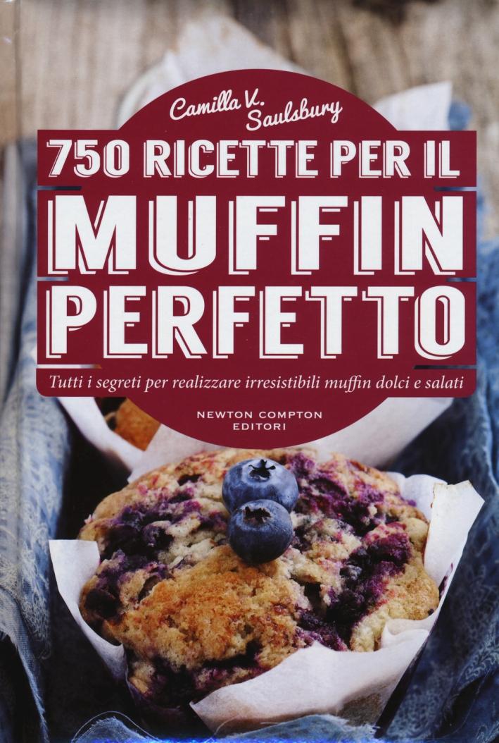 750 ricette per il muffin perfetto.