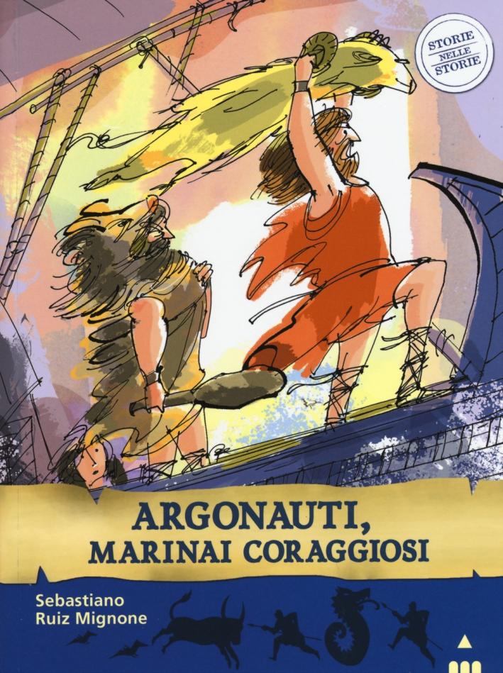 Argonauti, marinai coraggiosi. Storie nelle storie.