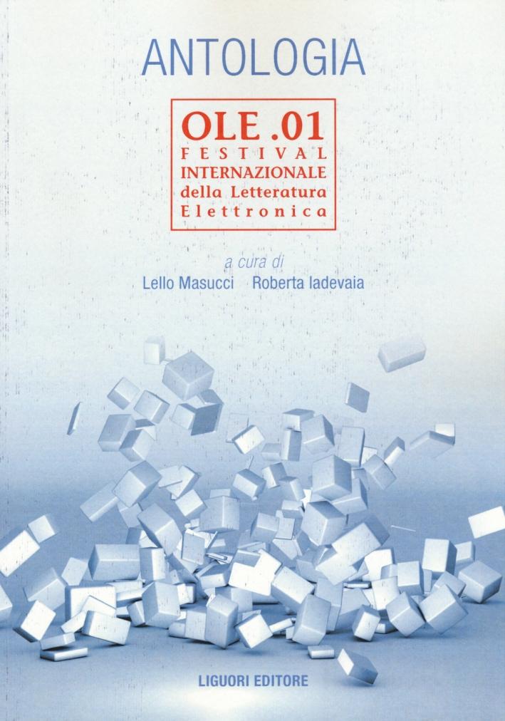 Antologia OLE.01. Festival internazionale della letteratura elettronica. Ediz. italiana e inglese