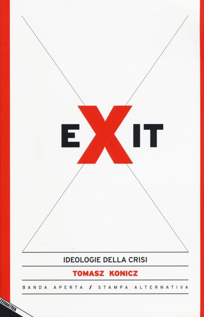 Exit. Ideologie della crisi.