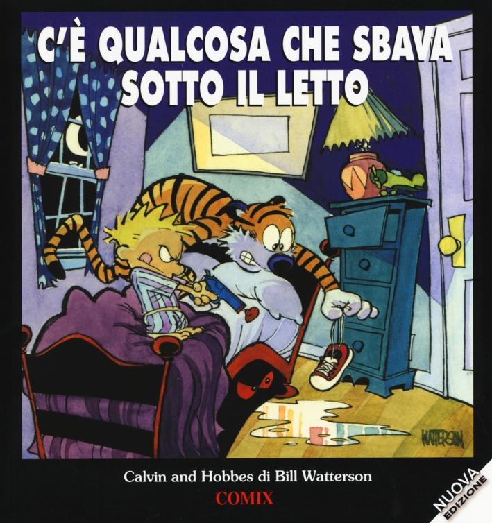 C'è qualcosa che sbava sotto il letto. Calvin & Hobbes.