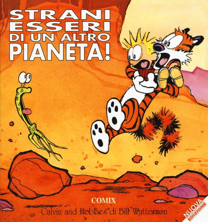 Strani essere di un altro pianeta. Calvin & Hobbes.