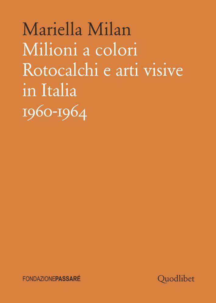Milioni a colori. Rotocalchi e arti visive in Italia (1960-1964).