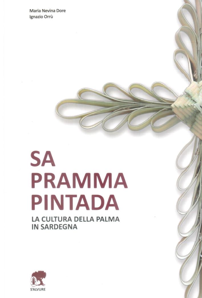 Sa pramma pintada. La cultura della palma in Sardegna.