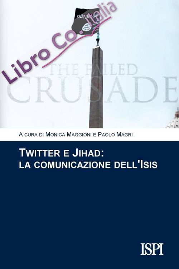 Twitter e jihad. La comunicazione dell'Isis