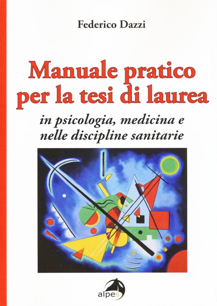 Manuale pratico per la tesi di laurea per psicologia, medicina e nelle discipline sanitarie.
