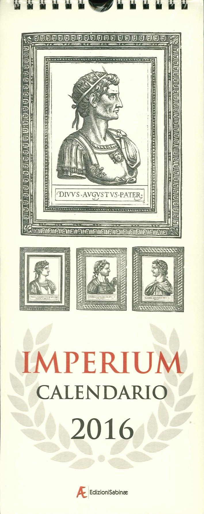 Calendario 2016 Imperium. 12 Mesi-12 Imperatori Romani. Ediz. Italiana e Inglese