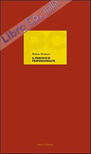 Il principio di proporzionalità. Un cosmopolita tedesco del diritto costituzionale.