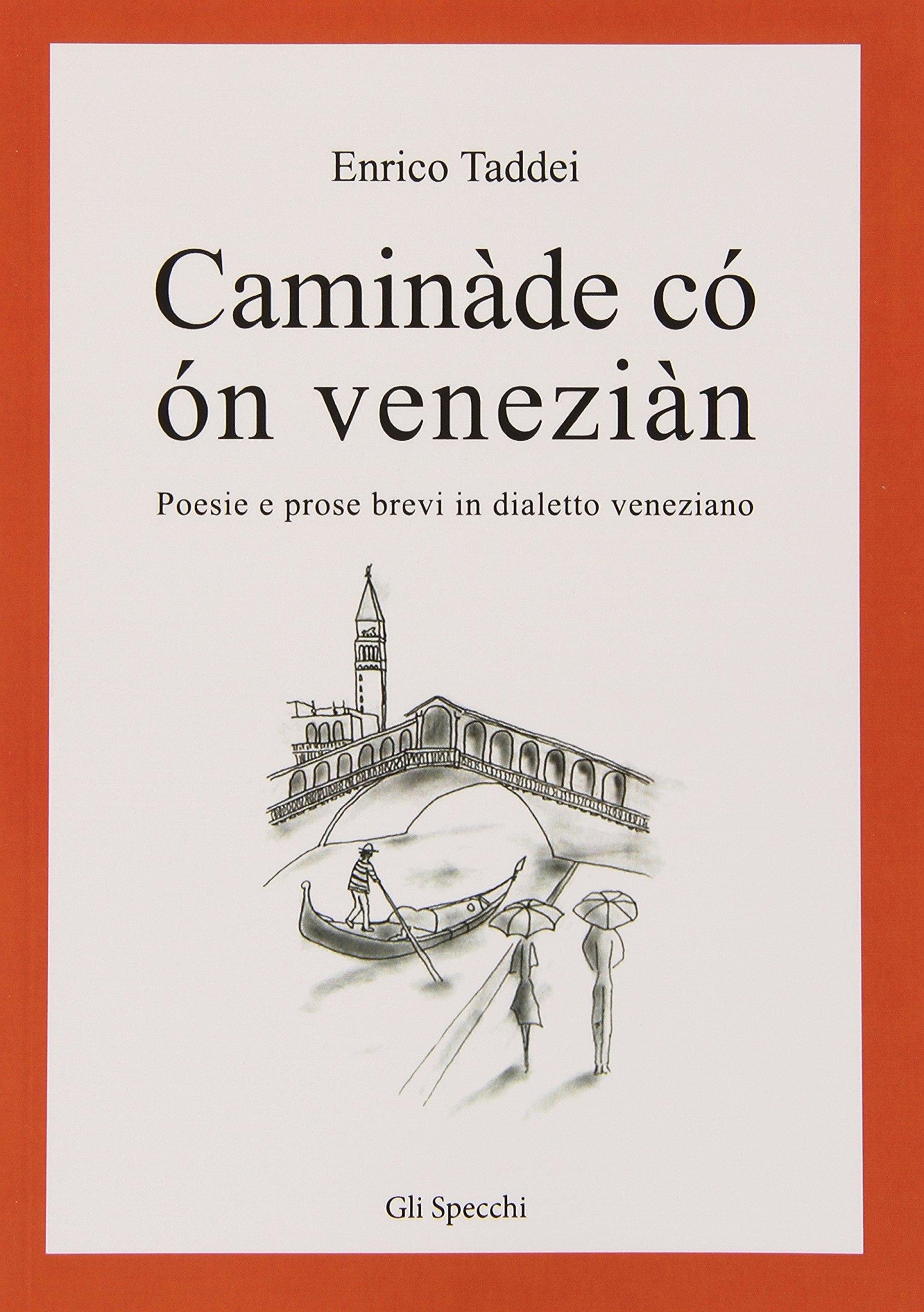 Caminàde có ón veneziàn. Poesie e prose brevi in dialetto veneziano