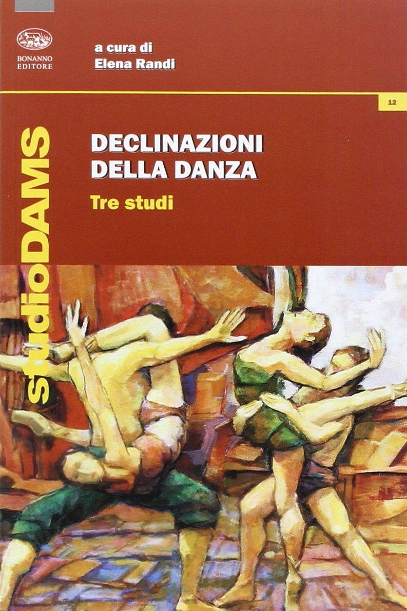 Declinazioni della danza. Tre studi.