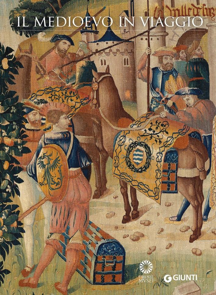 Il Medioevo in Viaggio. Mostra in occasione dei 150 anni di Firenze Capitale e della fondazione del Bargello